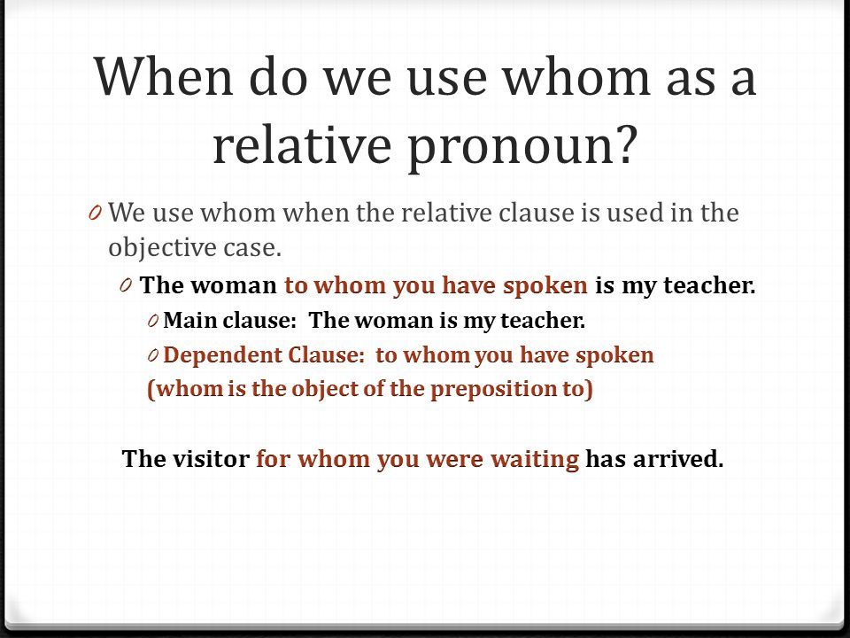When do we use whom as a relative pronoun