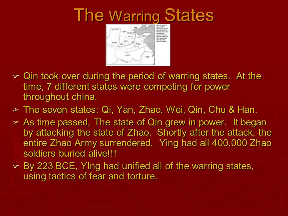 The Warring States  Qin took over during the period of warring states. At the time, 7 different states were competing for power throughout china.  T