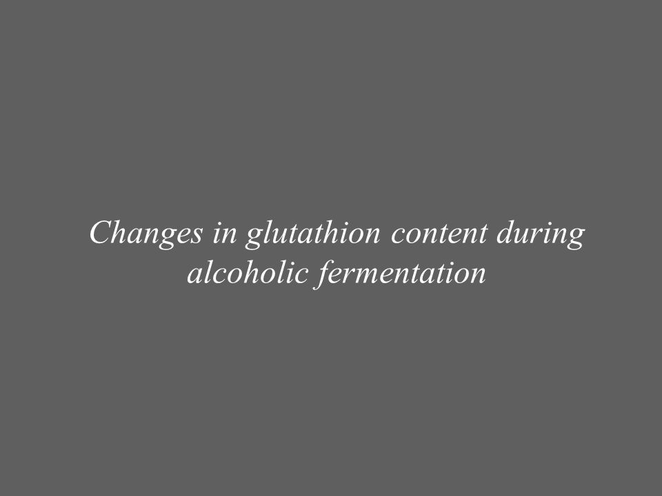 Changes in glutathion content during alcoholic fermentation