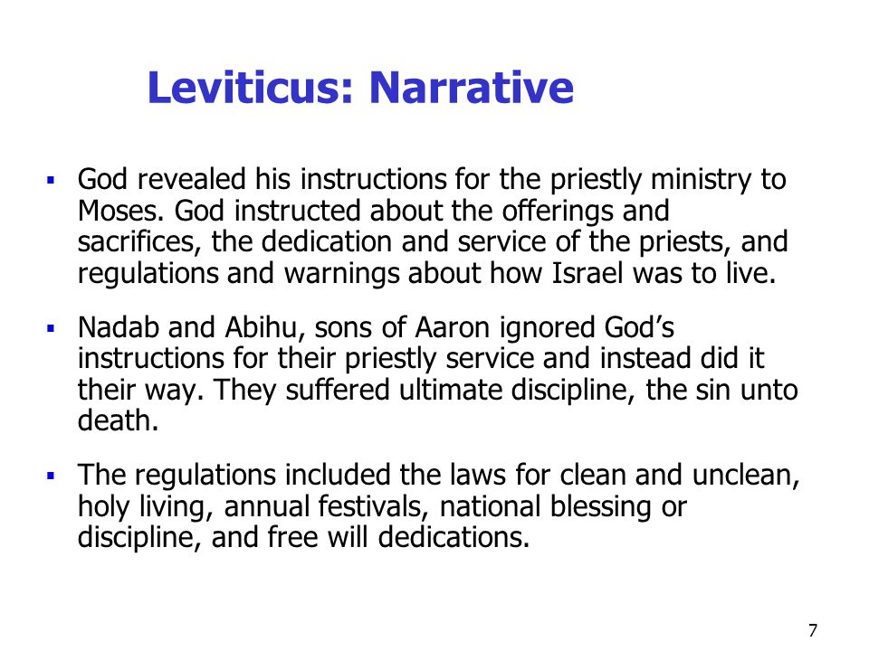 8 Leviticus: Narrative Cont'd  God revealed his instructions for the priestly ministry to Moses.
