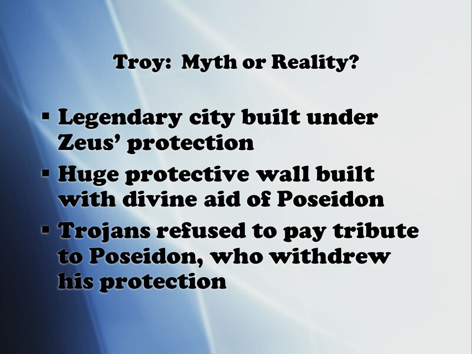 Troy: Myth or Reality.