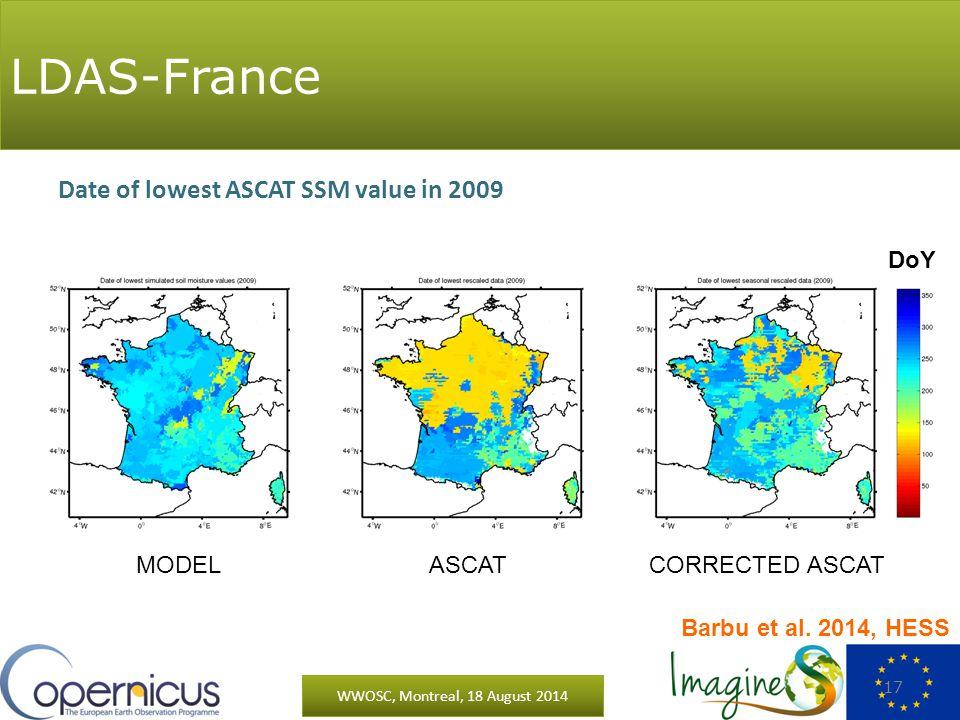 WWOSC, Montreal, 18 August 2014 17 Date of lowest ASCAT SSM value in 2009 DoY MODEL ASCAT CORRECTED ASCAT Barbu et al.