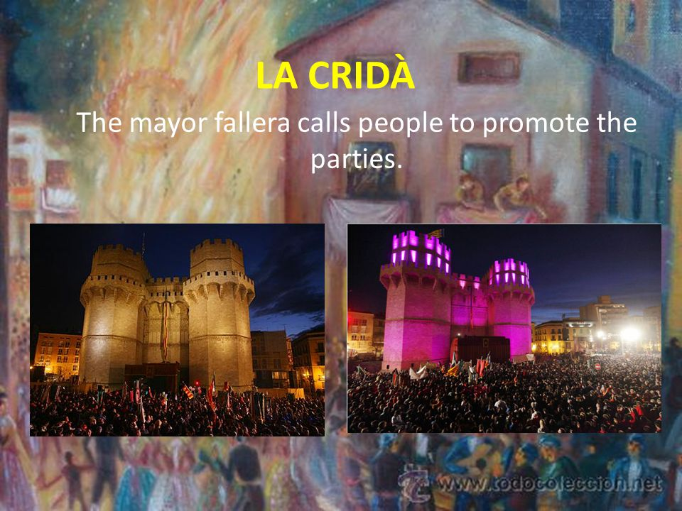 LA CRIDÀ The mayor fallera calls people to promote the parties.