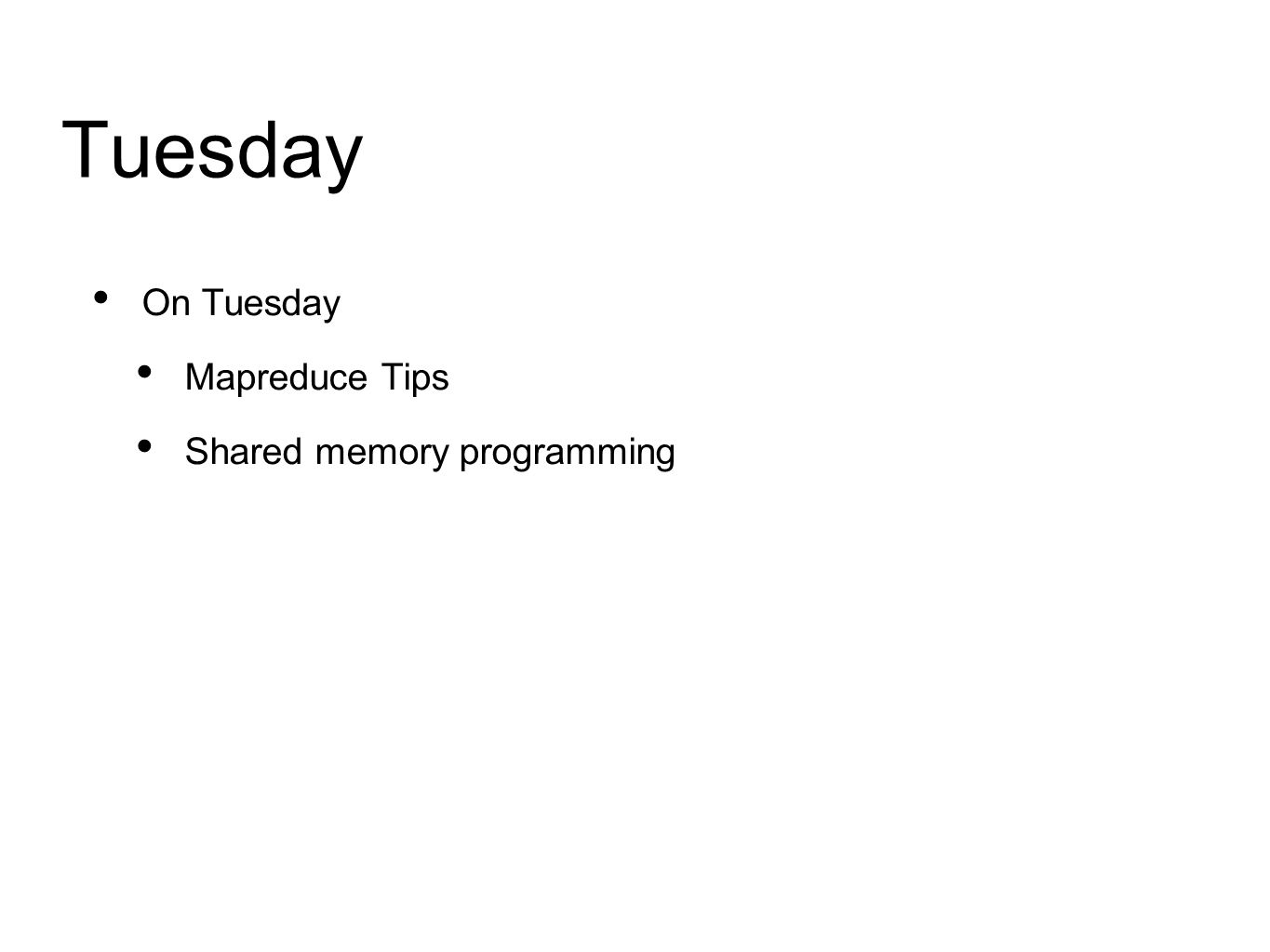Tuesday On Tuesday Mapreduce Tips Shared memory programming