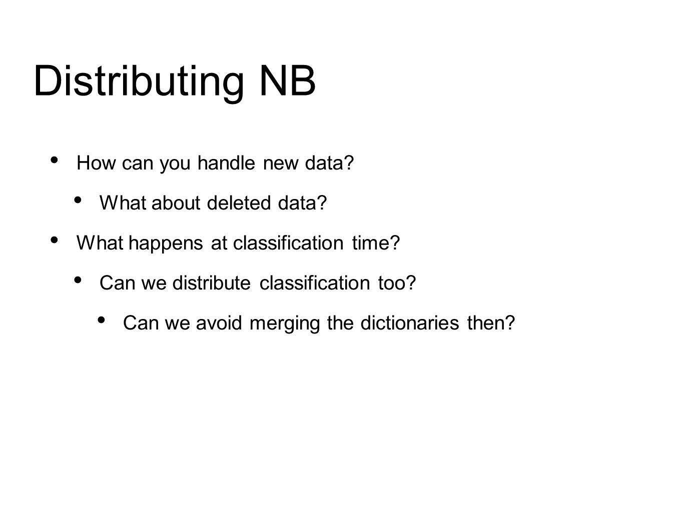 Distributing NB How can you handle new data. What about deleted data.