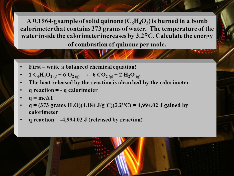 1. Using a calorimeter No heat enters or leaves! A calorimeter is an insulated device used to capture all of the heat either absorbed or released by a