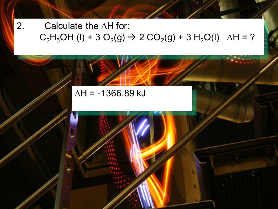 1. 2 Na(s) + 2 H 2 O(l)  2 NaOH(aq) + H 2 (g)  H = .