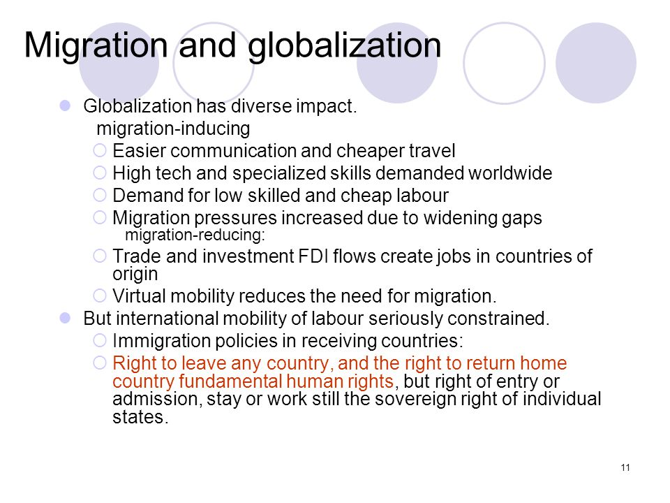 11 Migration and globalization Globalization has diverse impact. migration-inducing  Easier communication and cheaper travel  High tech and speciali