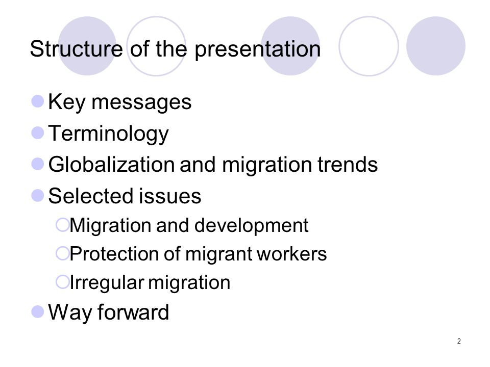 2 Structure of the presentation Key messages Terminology Globalization and migration trends Selected issues  Migration and development  Protection o