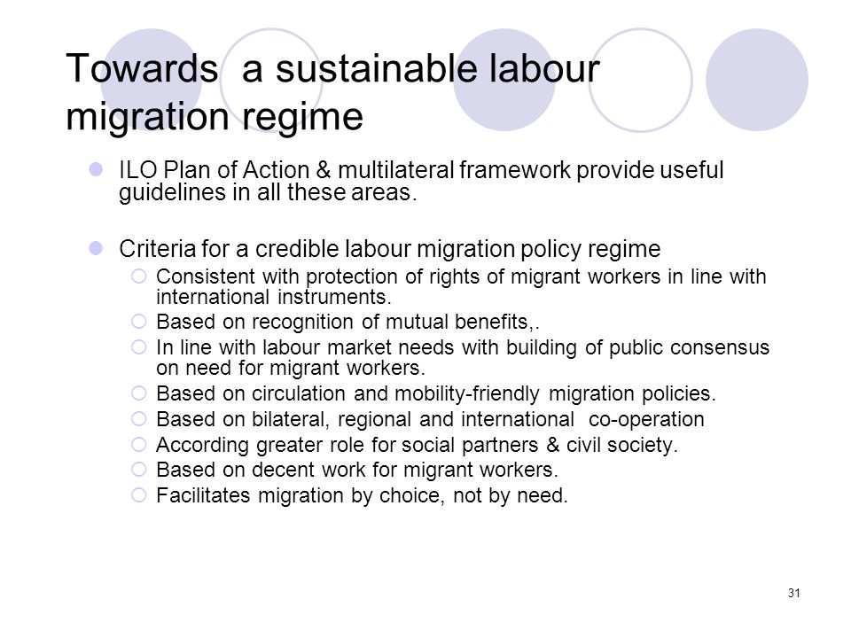 31 Towards a sustainable labour migration regime ILO Plan of Action & multilateral framework provide useful guidelines in all these areas. Criteria fo
