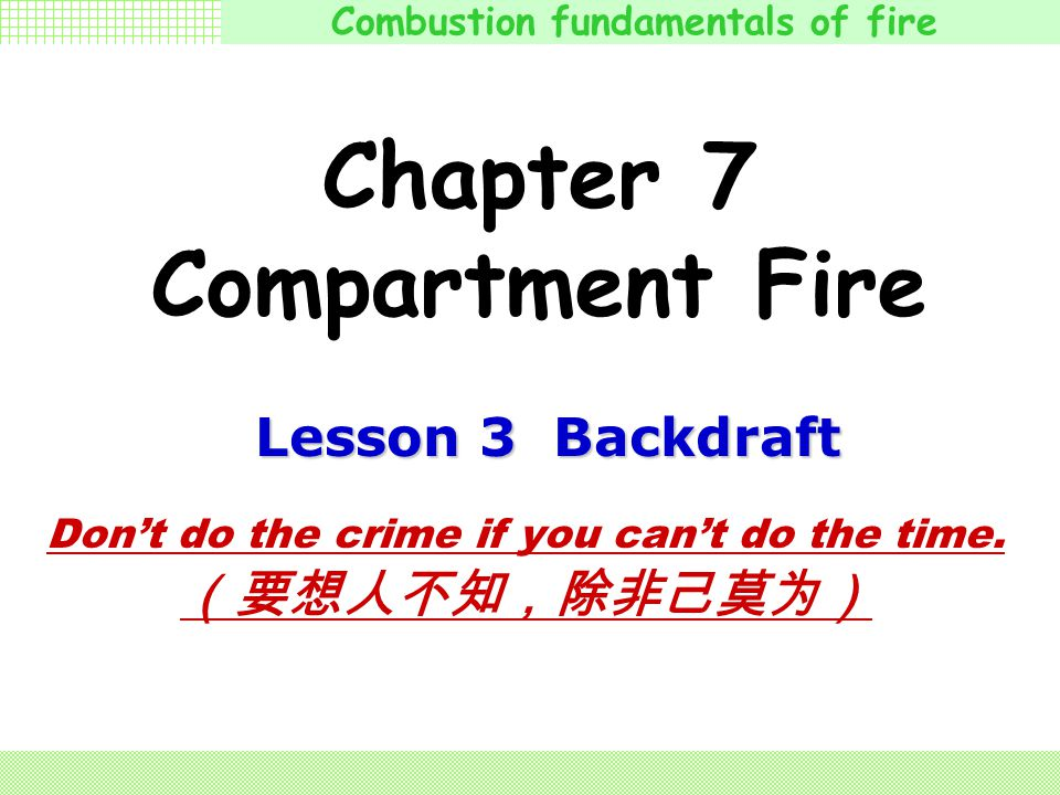 Combustion fundamentals of fire Smoke Drawn Back through the Door