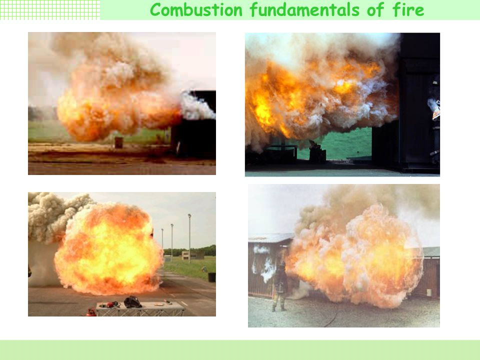 Combustion fundamentals of fire Pressure rise because backdraft will force the burning gases in the compartment out through the openings with a high v
