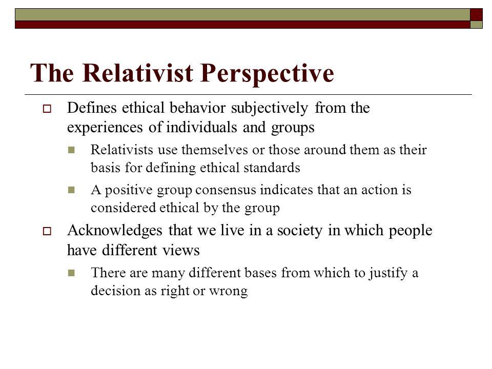 Ethical Perspectives  Teleology  Deontology  Moral Relativism