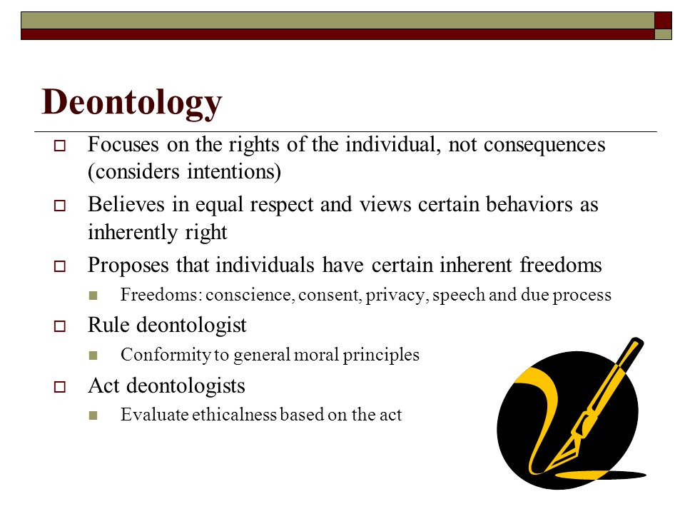 Deontology Adapted from: Lawrence M. Hinman, Ph.D.