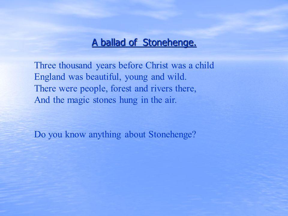 A ballad of Stonehenge.