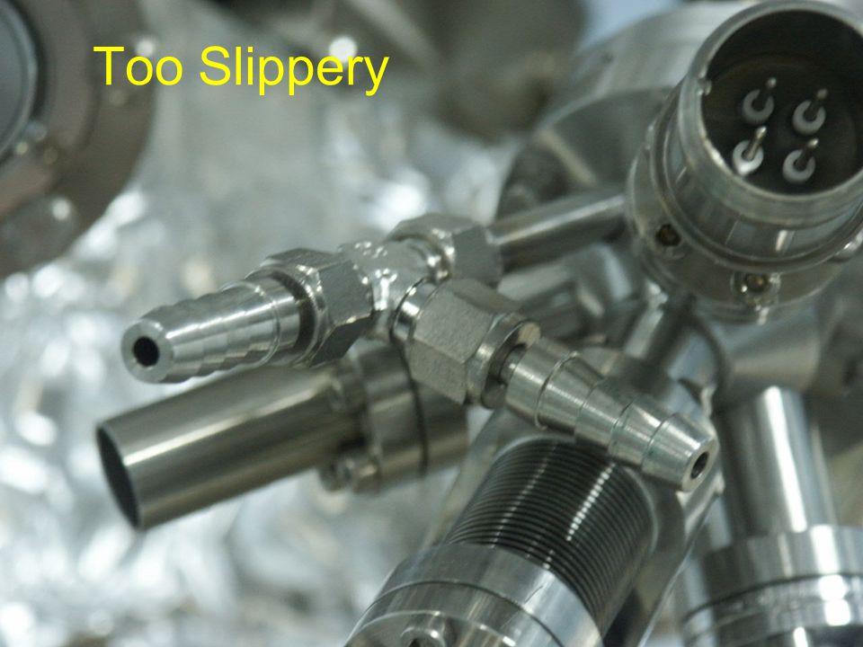Too Slippery