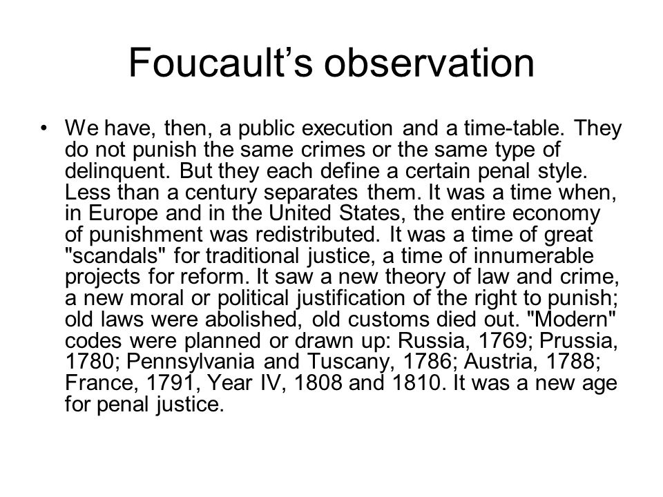 Foucault's observation We have, then, a public execution and a time-table.
