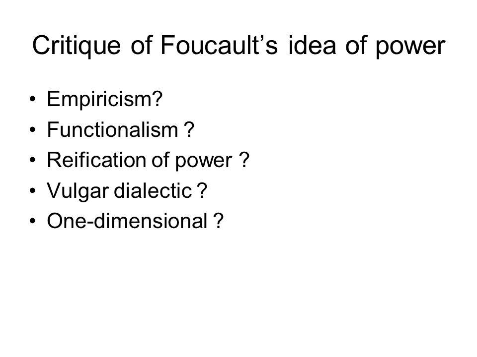 Critique of Foucault's idea of power Empiricism. Functionalism .