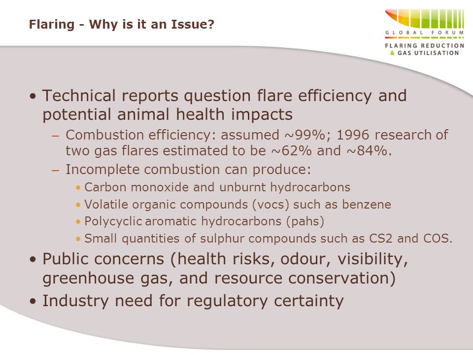 Flaring - Why is it an Issue? Technical reports question flare efficiency and potential animal health impacts – Combustion efficiency: assumed ~99%; 1