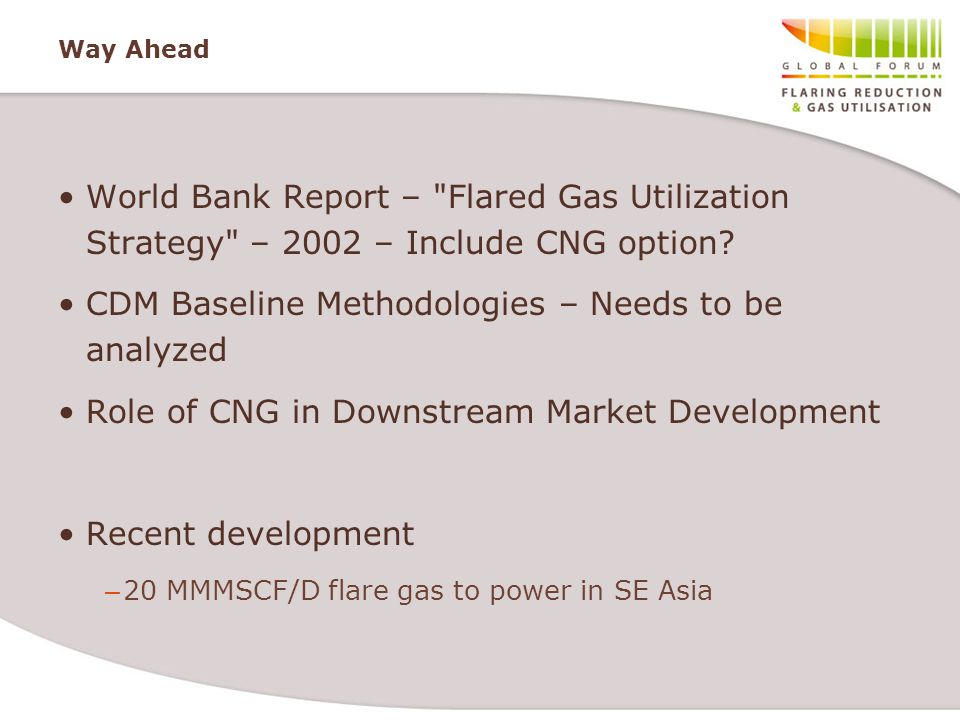 Way Ahead World Bank Report – Flared Gas Utilization Strategy – 2002 – Include CNG option.