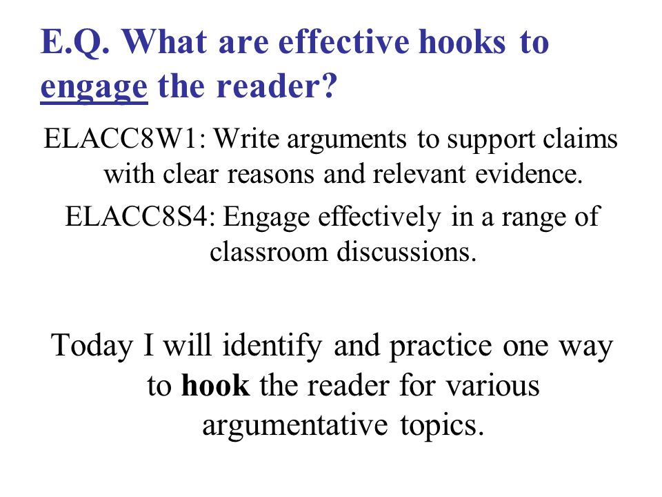 E.Q. What are effective hooks to engage the reader.