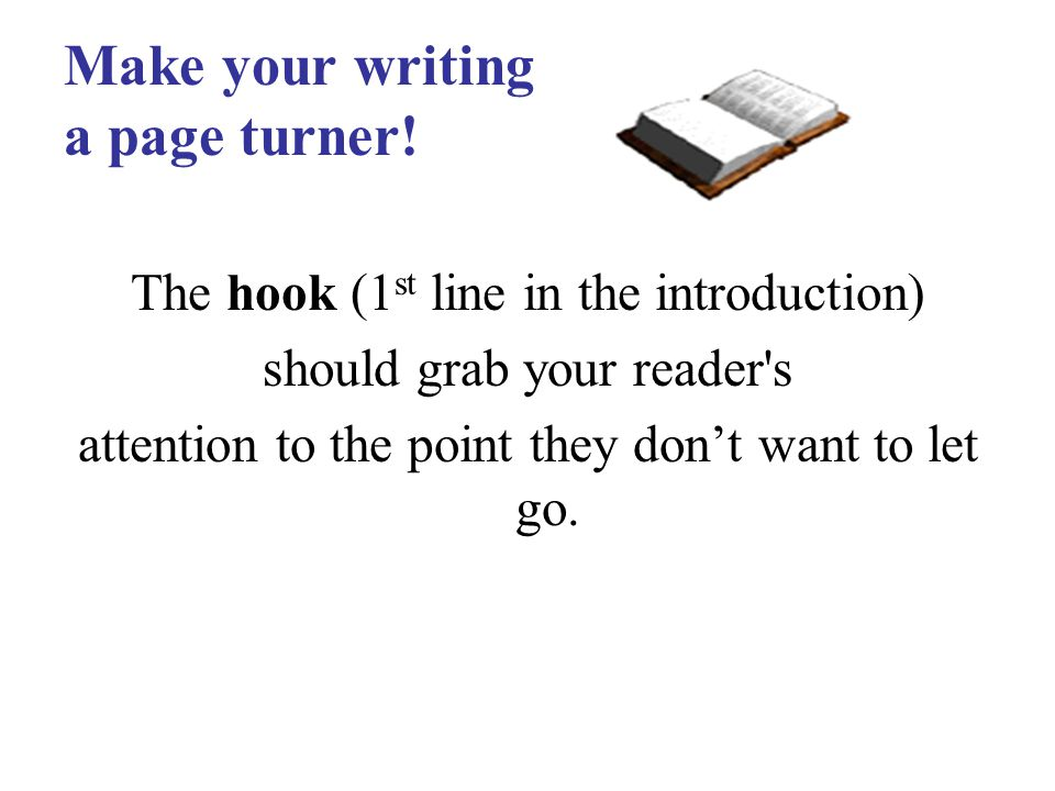 Make your writing a page turner.
