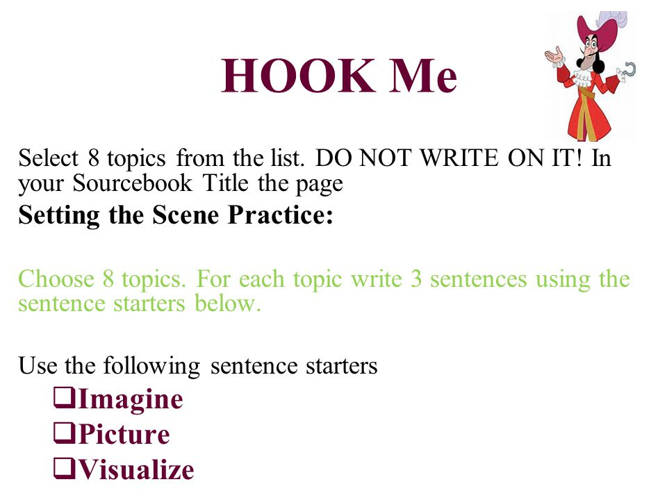 HOOK Me Select 8 topics from the list. DO NOT WRITE ON IT.
