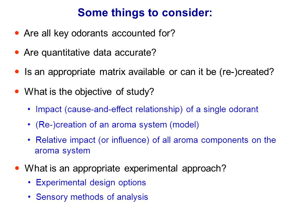 Some things to consider: Are all key odorants accounted for.