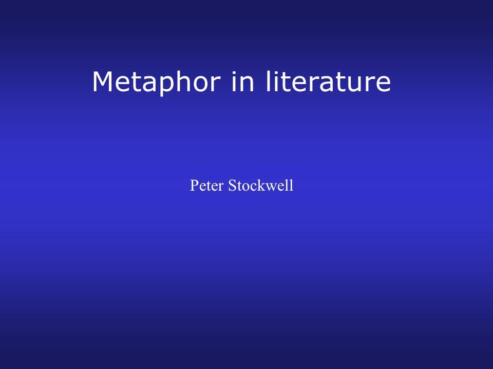 Metaphor in literature Peter Stockwell