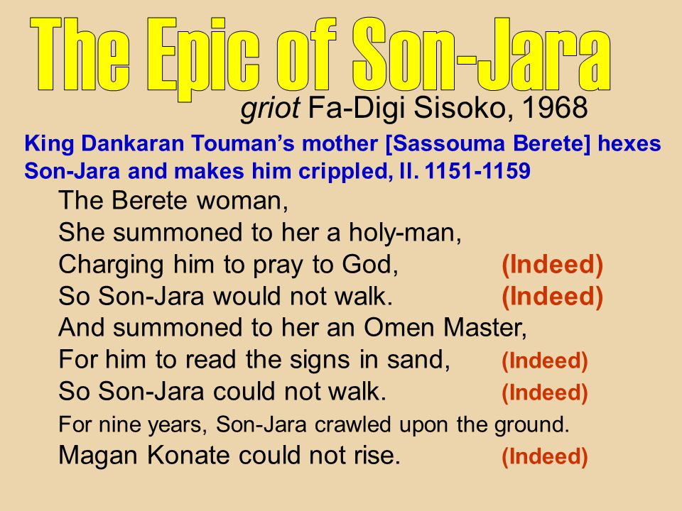 King Dankaran Touman's mother [Sassouma Berete] hexes Son-Jara and makes him crippled, ll. 1151-1159 The Berete woman, She summoned to her a holy-man,