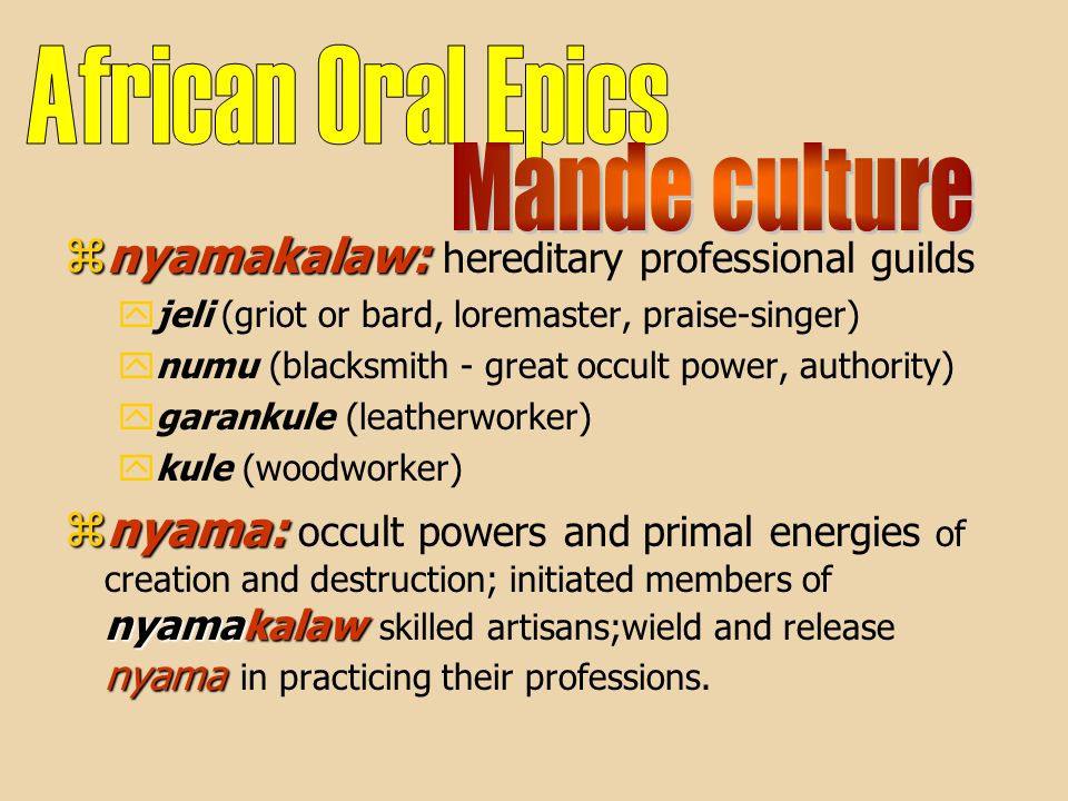 znyamakalaw: znyamakalaw: hereditary professional guilds yjeli (griot or bard, loremaster, praise-singer) ynumu (blacksmith - great occult power, auth