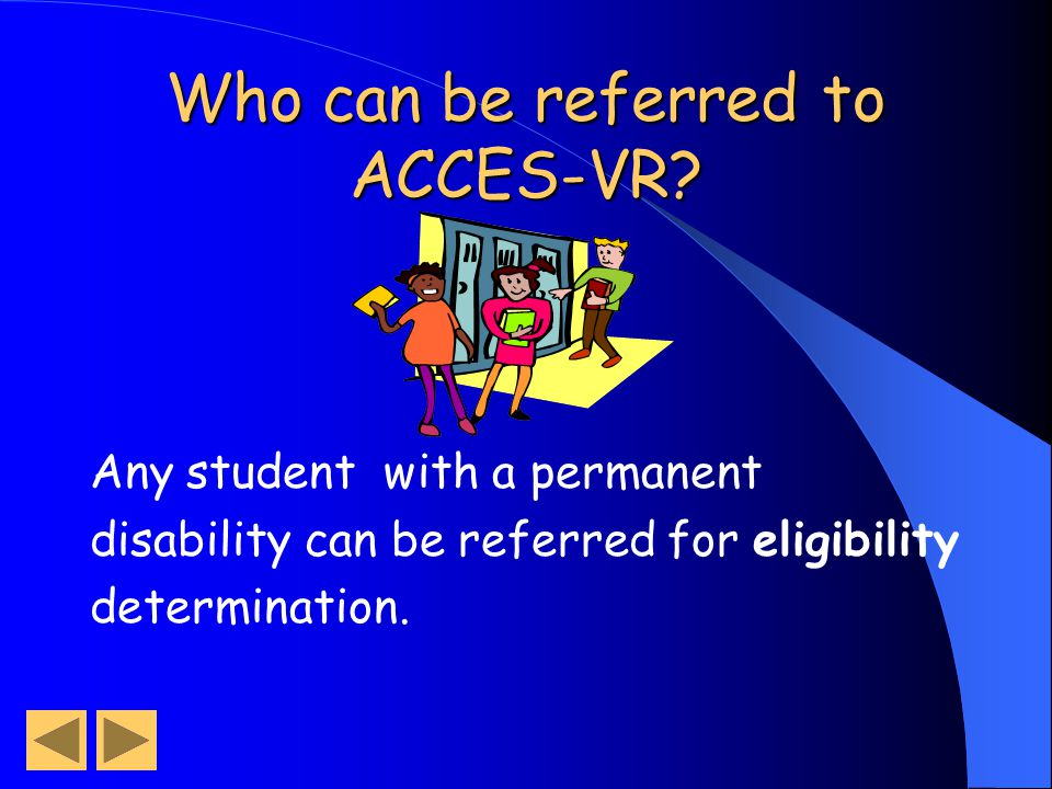 When you get a job….Contact ACCES-VR.