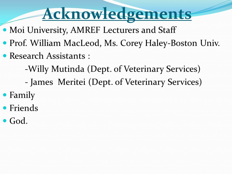 Acknowledgements Moi University, AMREF Lecturers and Staff Prof.