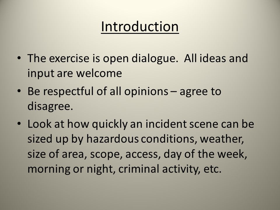 Introduction The exercise is open dialogue.