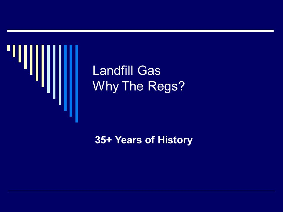 Landfill Gas Why The Regs 35+ Years of History
