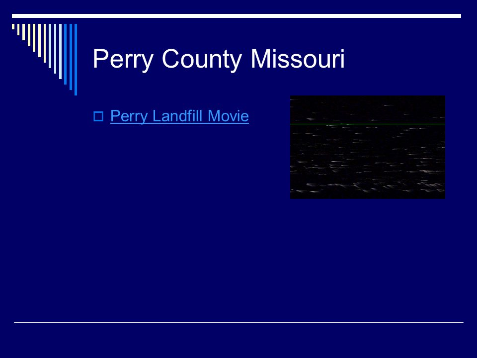 Perry County Missouri  Perry Landfill Movie Perry Landfill Movie