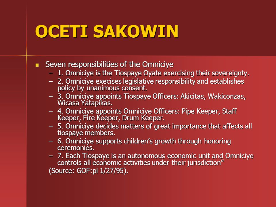 OCETI SAKOWIN The Tiospaye Omniciye is at the center of the government.