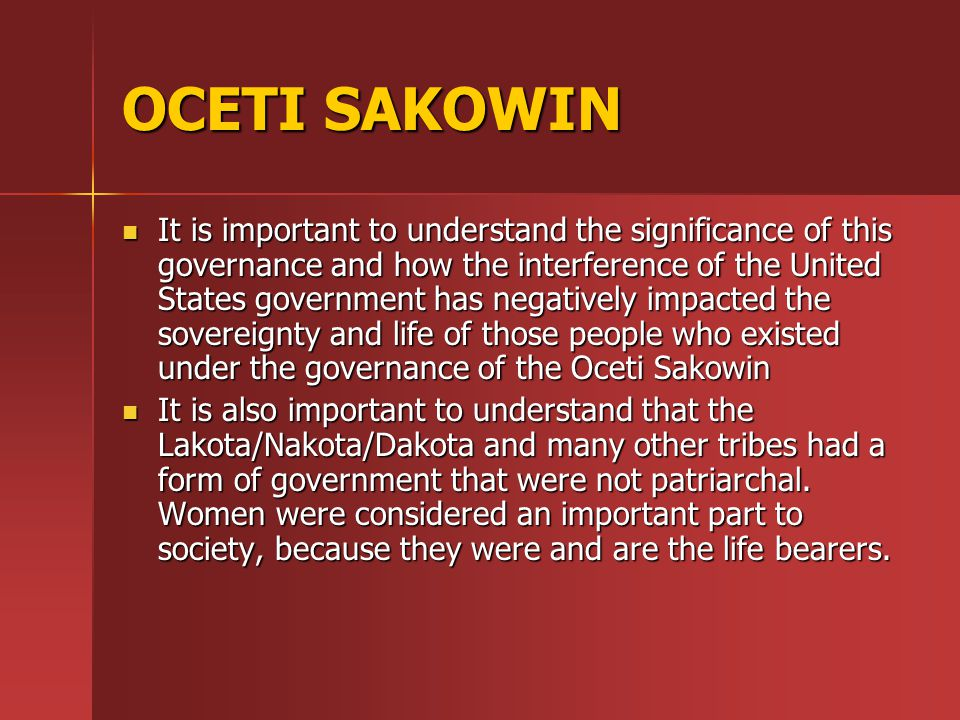OCETI SAKOWIN the tiospaye is the family man and woman and each had a value.