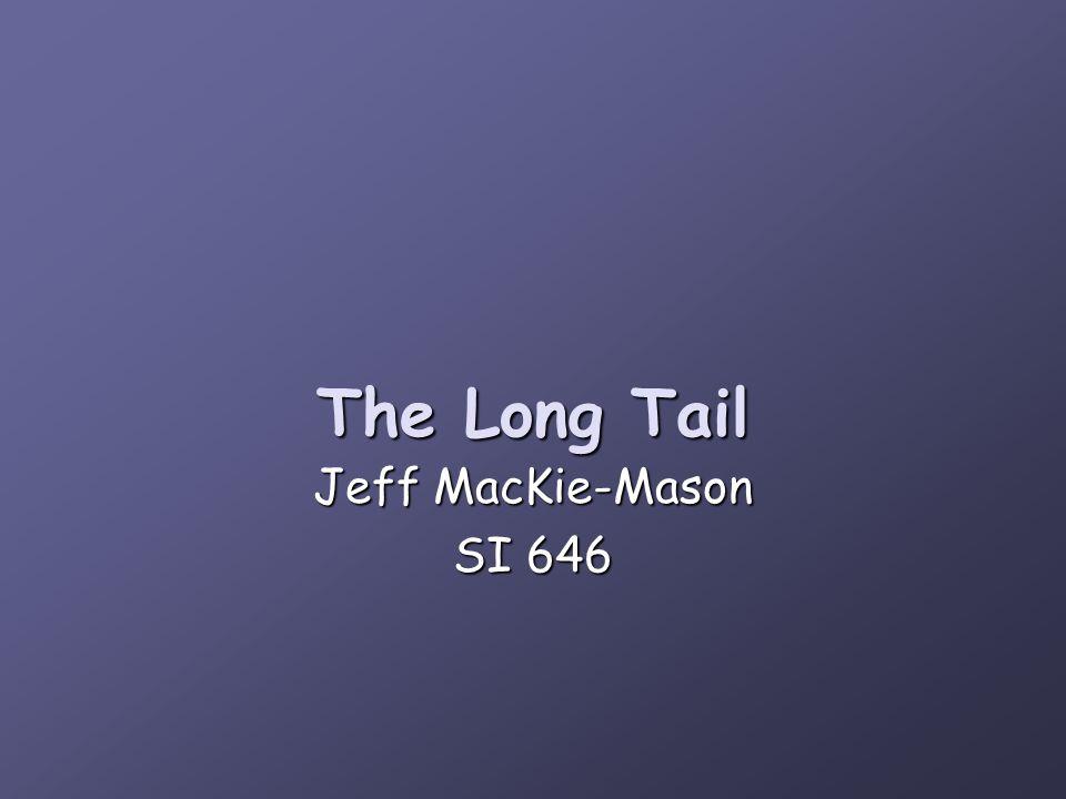 The Long Tail Jeff MacKie-Mason SI 646