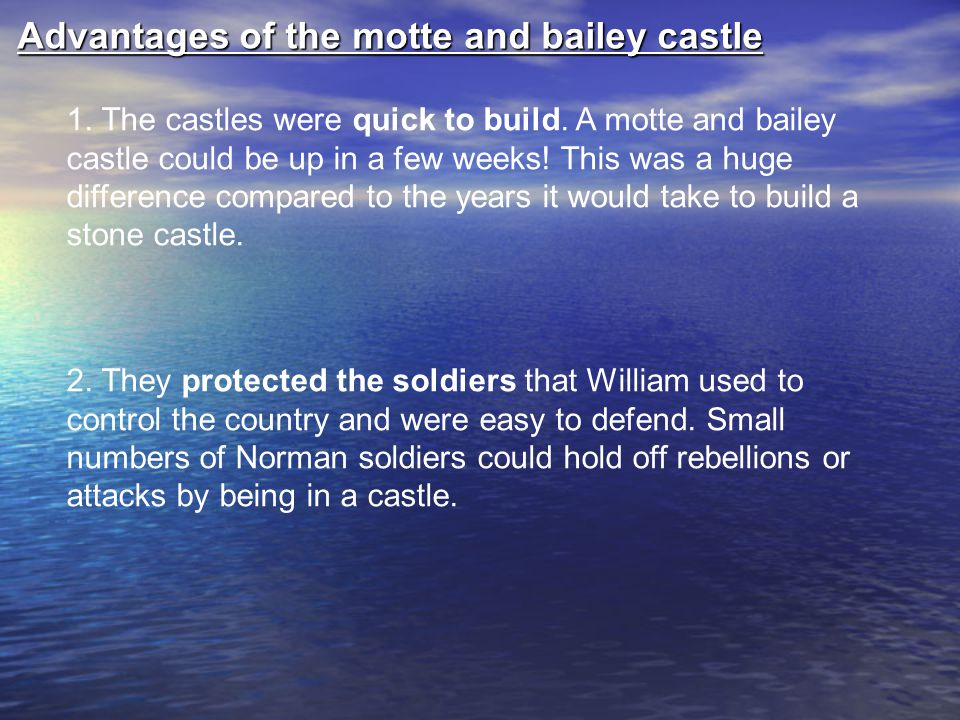 Disadvantages of the motte and bailey castle 1.