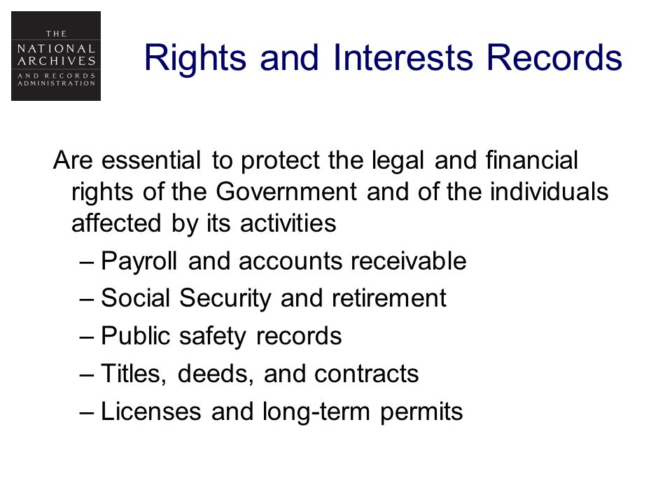 Rights and Interests Records Not necessary to immediately re-establish operations –Not needed in the first 24 hours May be available from other sources –Off-site centralized computer systems Payroll Accounting May be kept farther away –Less time sensitive Burnt Records on Shelves