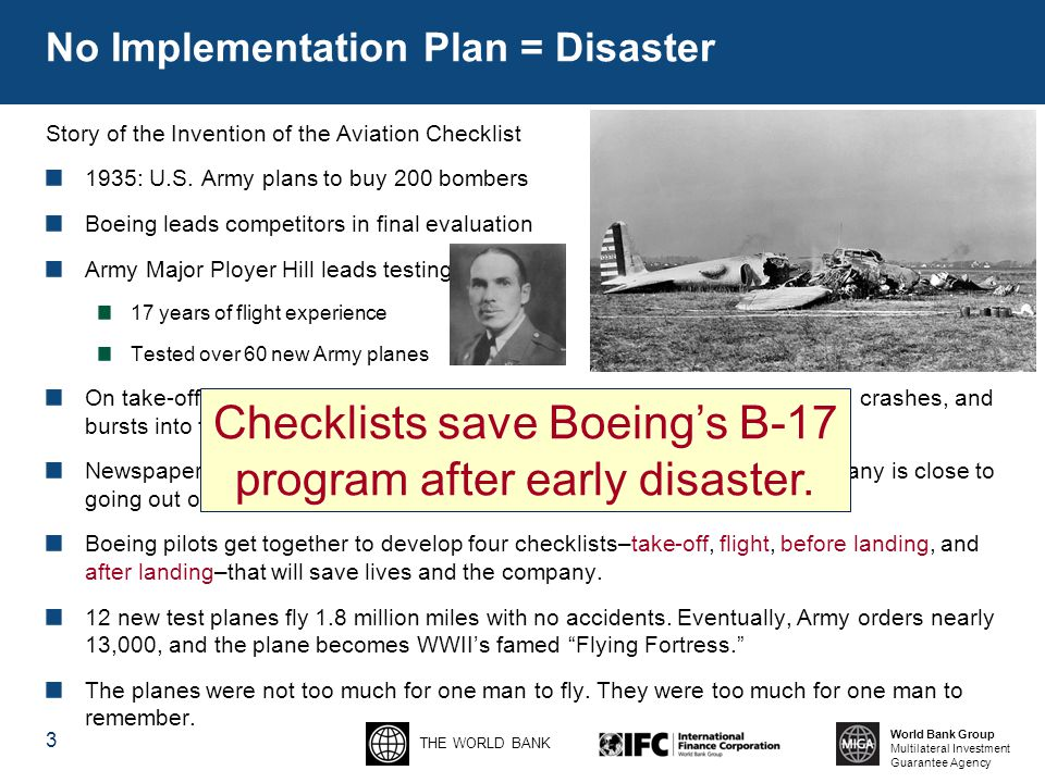 THE WORLD BANK World Bank Group Multilateral Investment Guarantee Agency No Implementation Plan = Disaster Story of the Invention of the Aviation Checklist 1935: U.S.