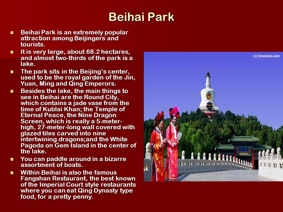 Beihai Park Beihai Park is an extremely popular attraction among Beijingers and tourists. Beihai Park is an extremely popular attraction among Beijing