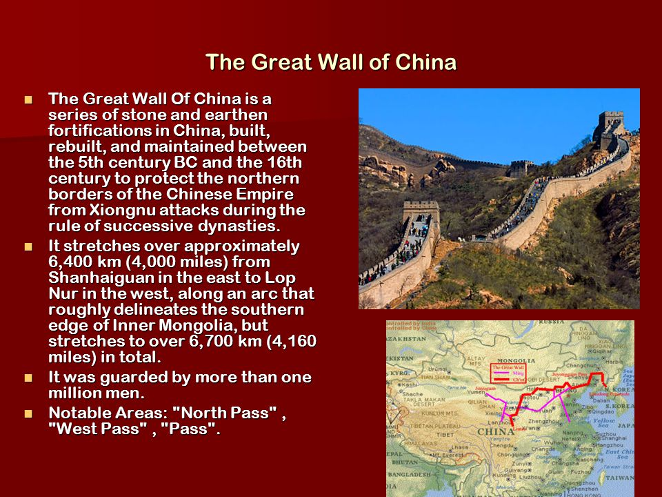 The Great Wall of China The Great Wall Of China is a series of stone and earthen fortifications in China, built, rebuilt, and maintained between the 5th century BC and the 16th century to protect the northern borders of the Chinese Empire from Xiongnu attacks during the rule of successive dynasties.