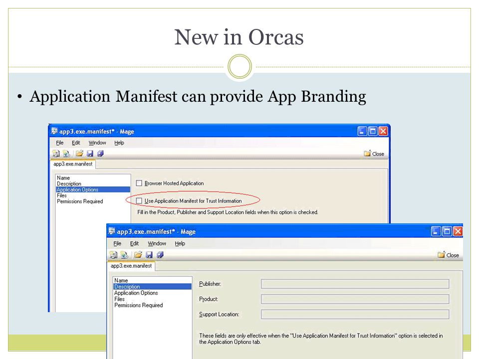 New in Orcas Application Manifest can provide App Branding