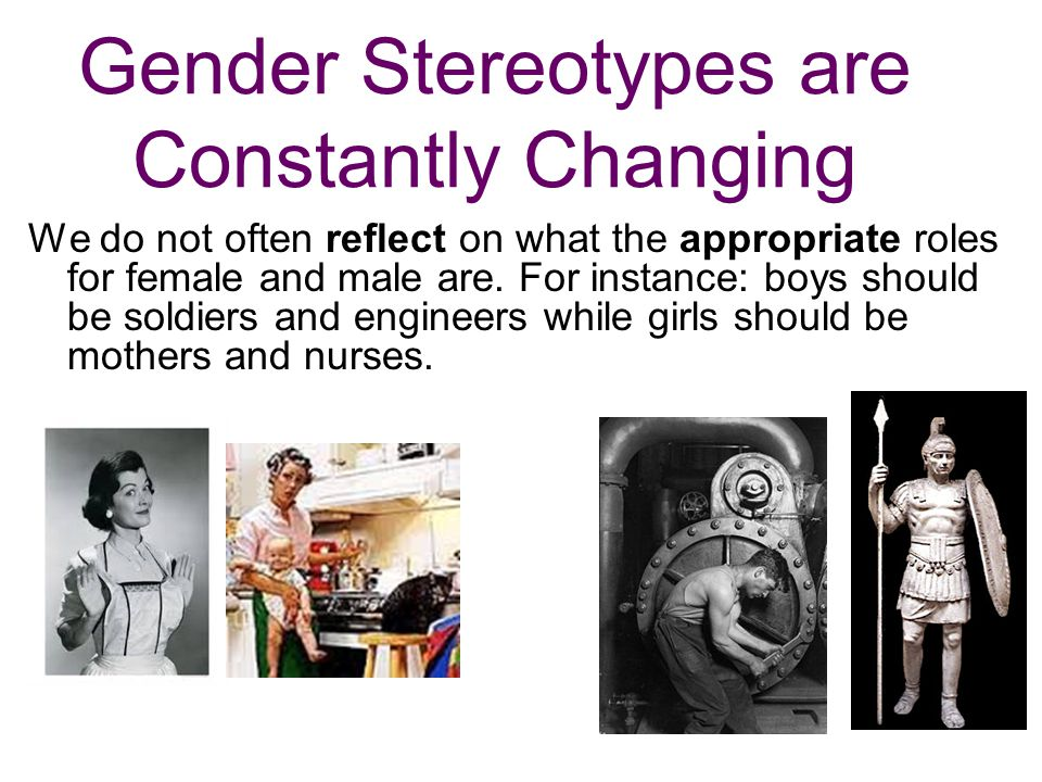 Quite interestingly, in western culture, the stereotype that women receive is much more pleasant than that of males.