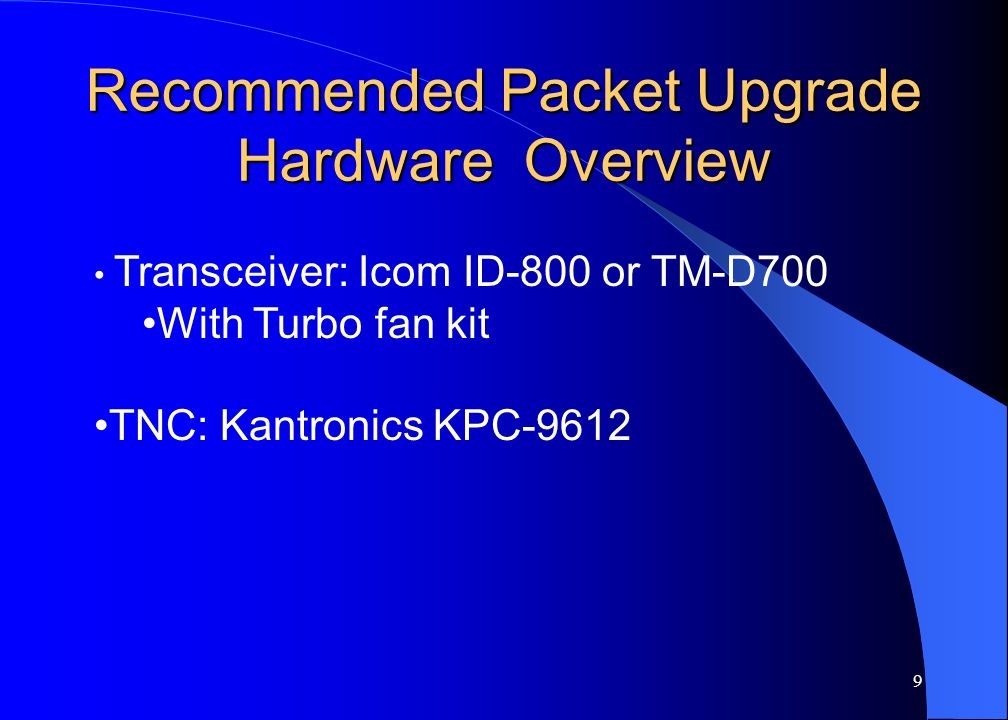 10 TNC: KPC-9612 Features 1200 - 9600 Baud data rate 512kbyte RAM Orbiting Store and forward Mail box 5+ Simultaneous Mail box users Fully remote controllable by System Operators on Earth Expandable support for two radios