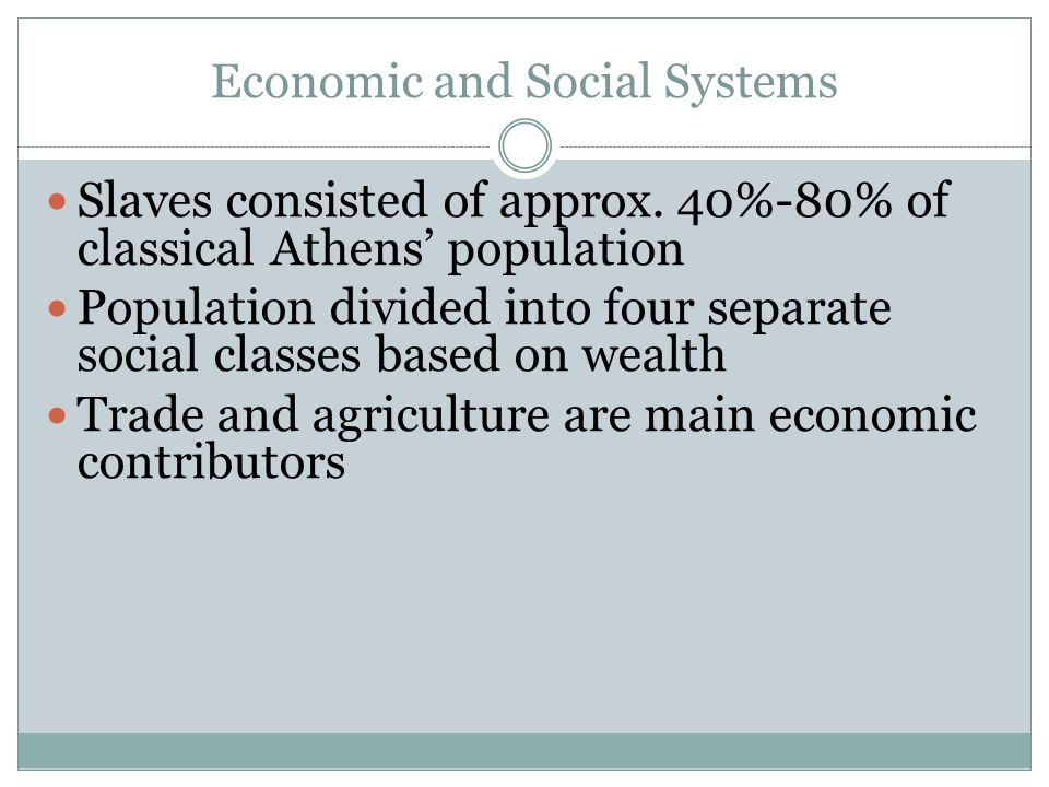 Economic and Social Systems Slaves consisted of approx.