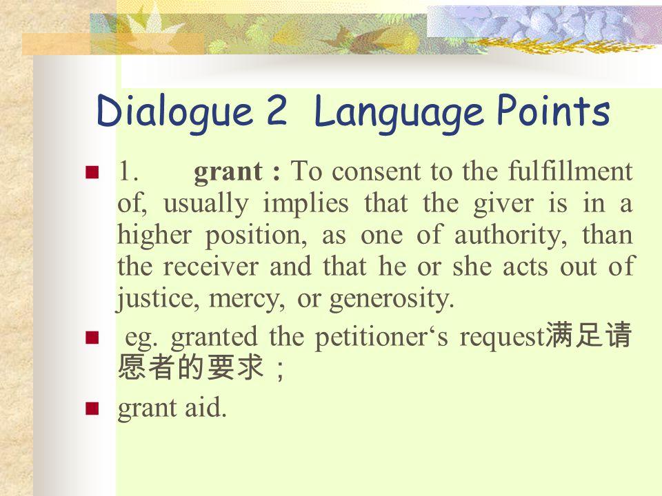 Dialogue 2 Language Points 1.
