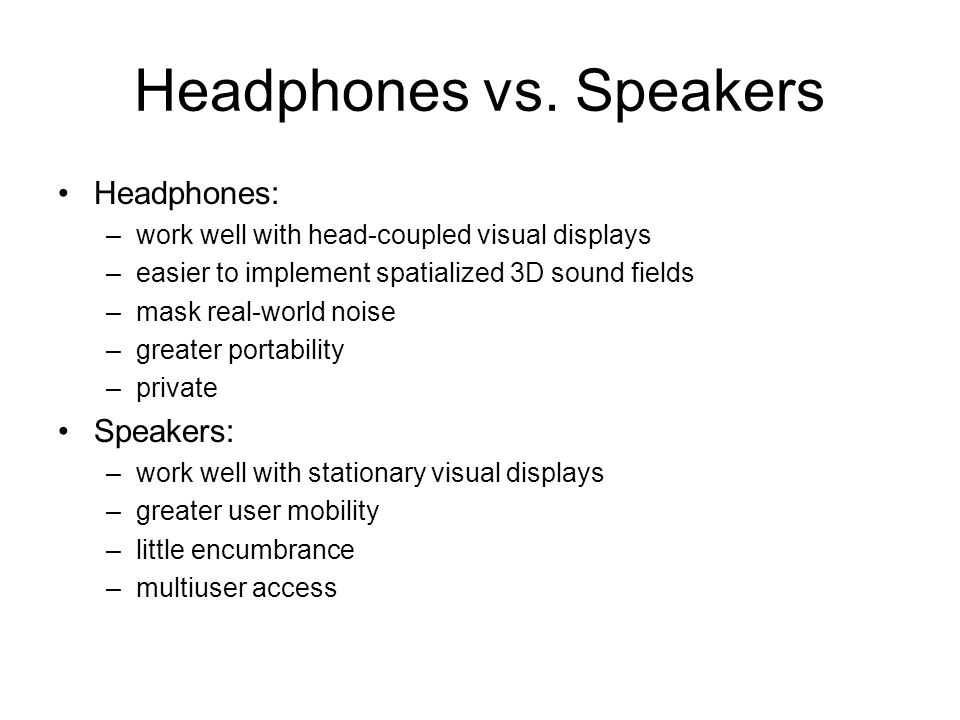 Headphones vs.